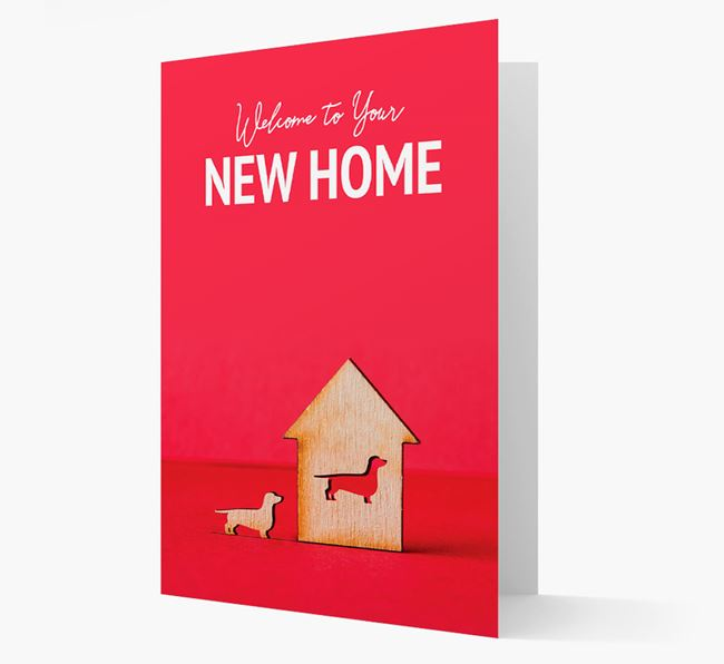 'Welcome to You New Home' - Dachshund Card