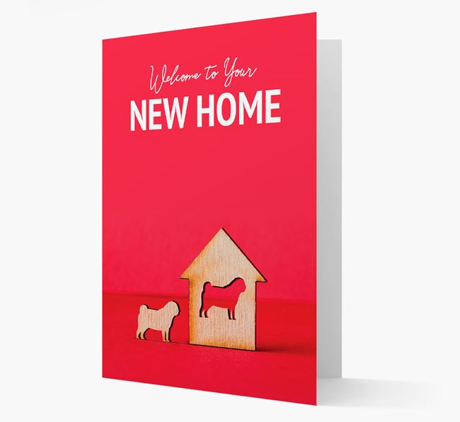'Welcome to You New Home' - Pug Card