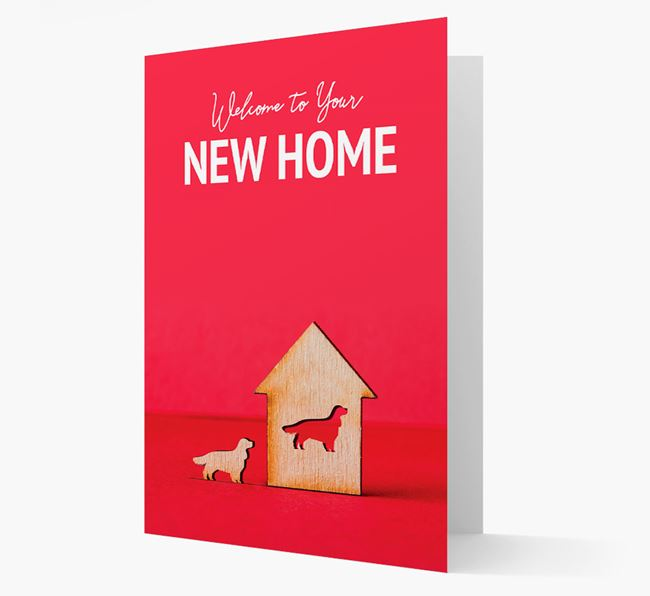 'Welcome to You New Home' - Welsh Springer Spaniel Card