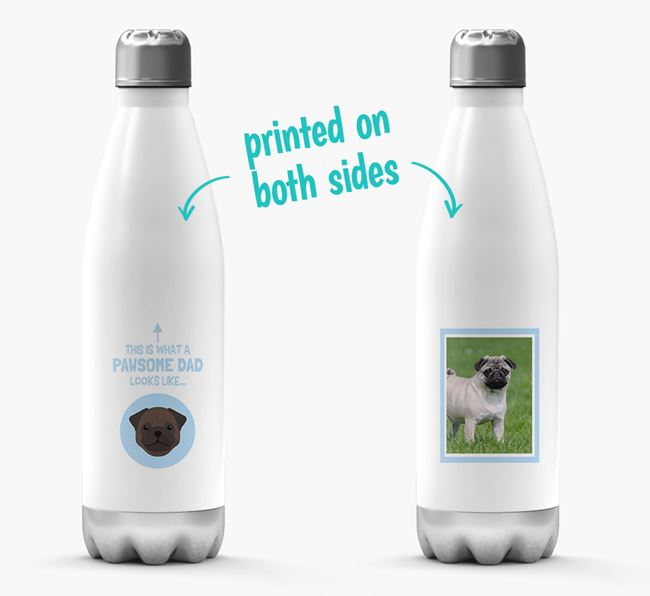 'Pawsome Dad...' - Personalised Pug Water Bottle