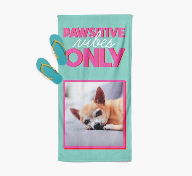 'Pawsitive Vibes Only' Personalised Chihuahua Photo Upload Towel