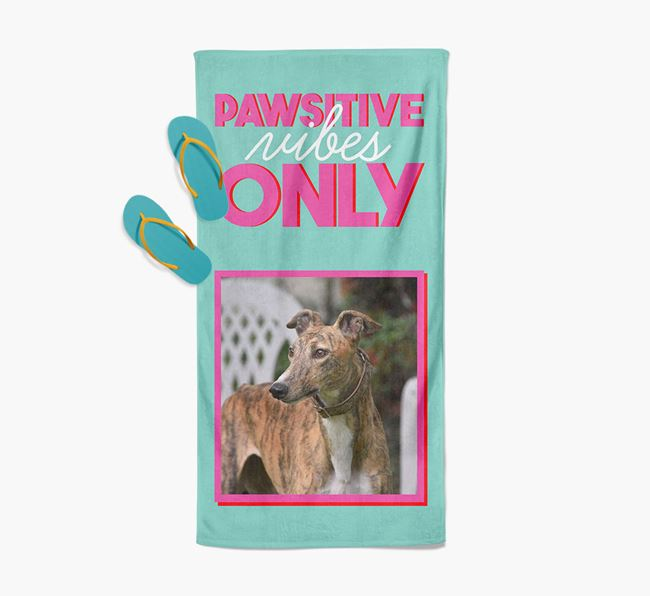 'Pawsitive Vibes Only' Personalised Greyhound Photo Upload Towel