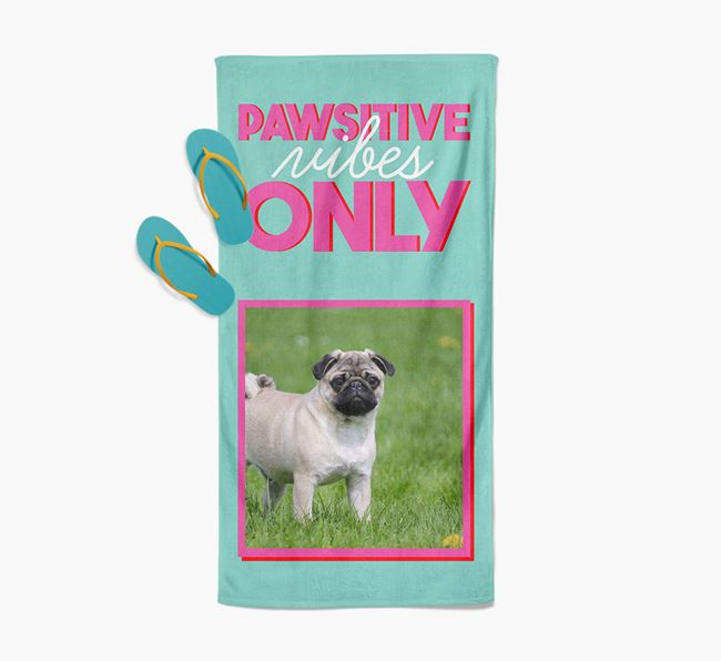 'Pawsitive Vibes Only' Personalised Pug Photo Upload Towel