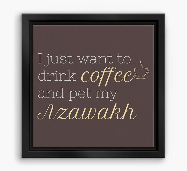 'I just want to drink coffee and pet my Azawakh' Boxed Canvas Print