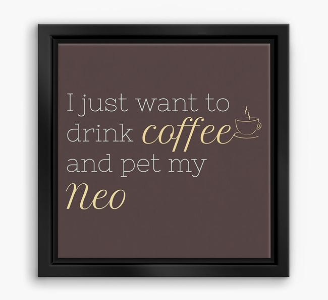 'I just want to drink coffee and pet my Neo' Boxed Canvas Print