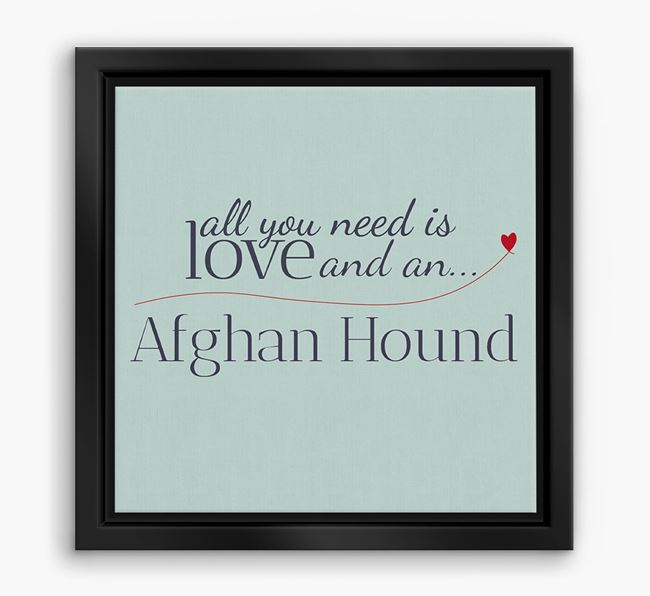 'All You Need is Love...' Afghan Hound Boxed Canvas Print