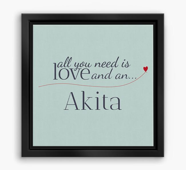 'All You Need is Love...' Akita Boxed Canvas Print