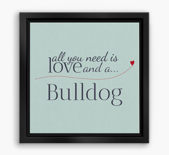 'All You Need is Love...' American Bulldog Boxed Canvas Print