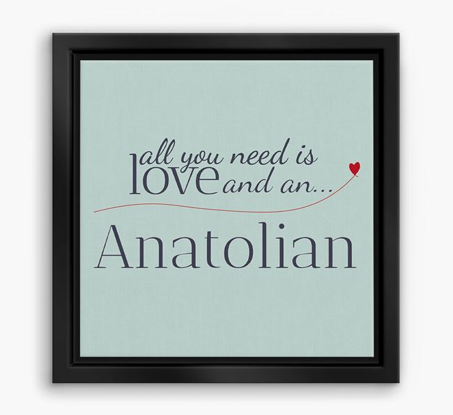 'All You Need is Love...' Anatolian Boxed Canvas Print