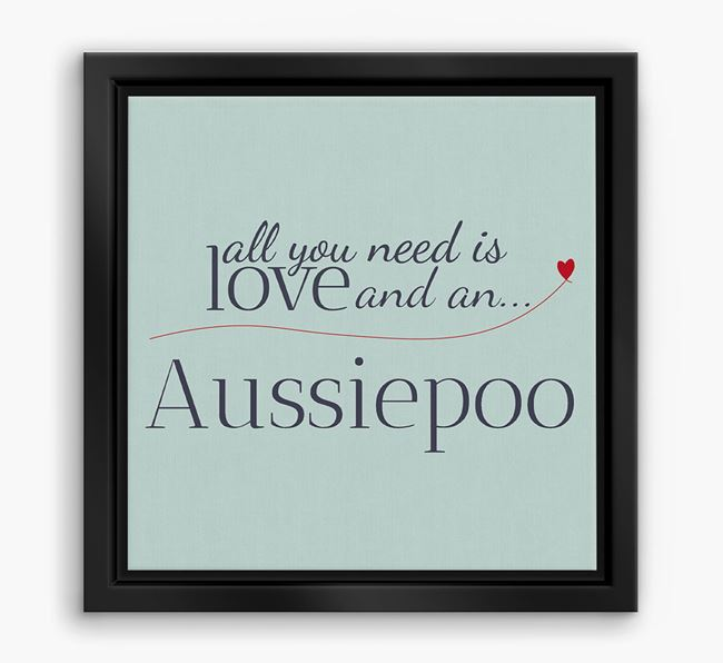 'All You Need is Love...' Aussiedoodle Boxed Canvas Print