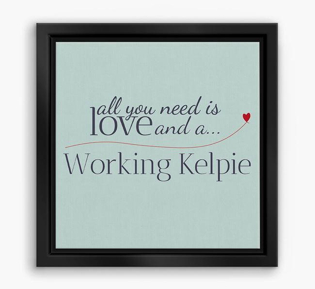 'All You Need is Love...' Working Kelpie Boxed Canvas Print