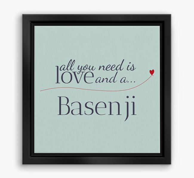 'All You Need is Love...' Basenji Boxed Canvas Print