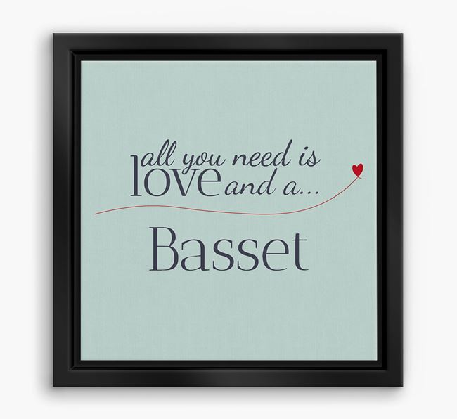 'All You Need is Love...' Basset Hound Boxed Canvas Print