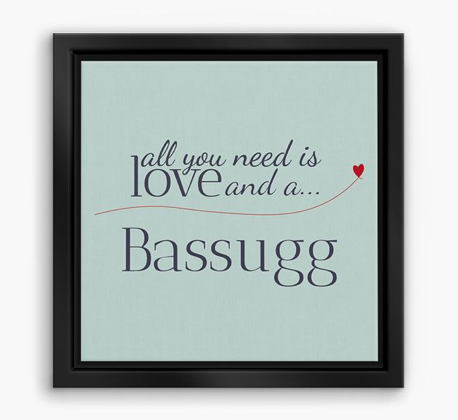'All You Need is Love...' Bassugg Boxed Canvas Print