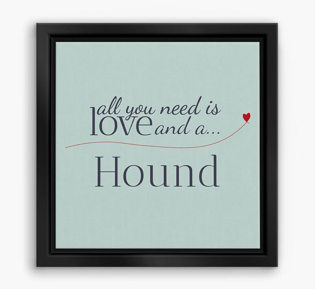 'All You Need is Love...' Mountain Hound Boxed Canvas Print
