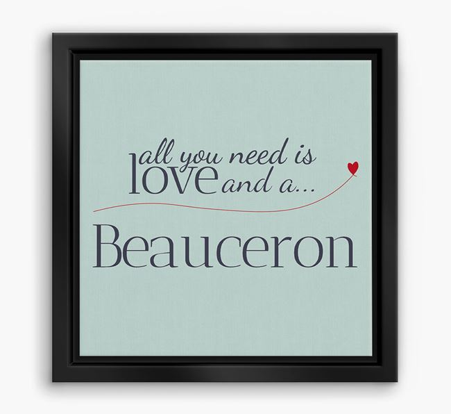 'All You Need is Love...' Beauceron Boxed Canvas Print