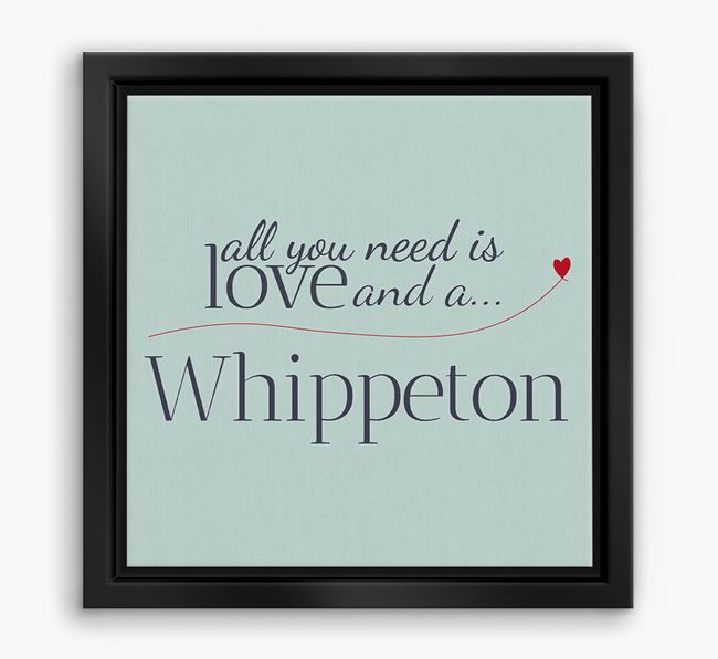 'All You Need is Love...' Bedlington Whippet Boxed Canvas Print