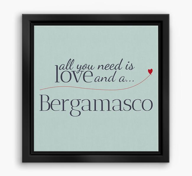 'All You Need is Love...' Bergamasco Boxed Canvas Print