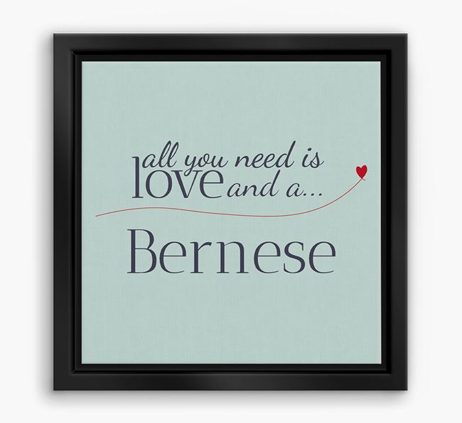 'All You Need is Love...' Bernese Boxed Canvas Print