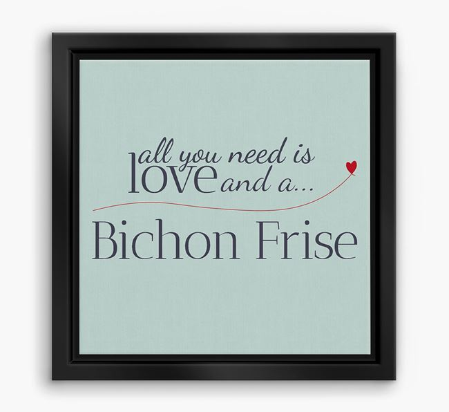 'All You Need is Love...' Bichon Frise Boxed Canvas Print