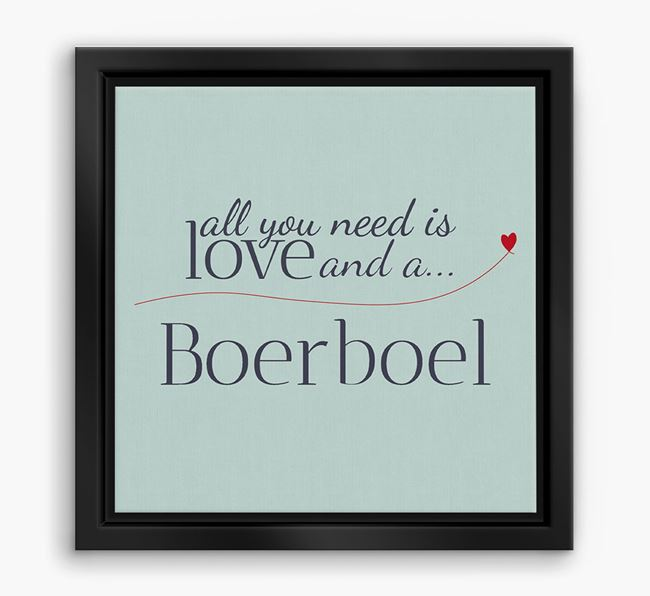 'All You Need is Love...' Boerboel Boxed Canvas Print