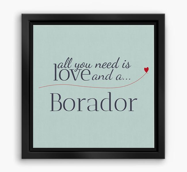 'All You Need is Love...' Borador Boxed Canvas Print