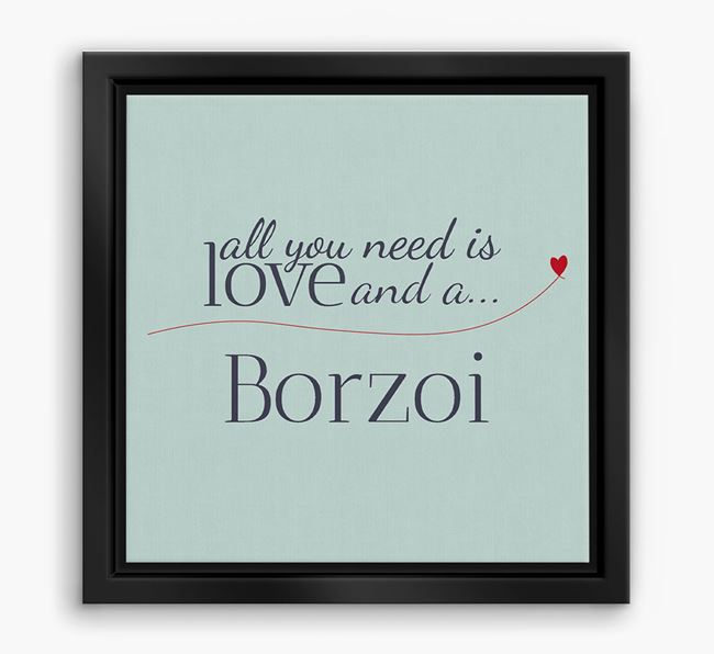 'All You Need is Love...' Borzoi Boxed Canvas Print
