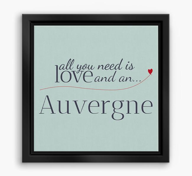 'All You Need is Love...' Auvergne Boxed Canvas Print