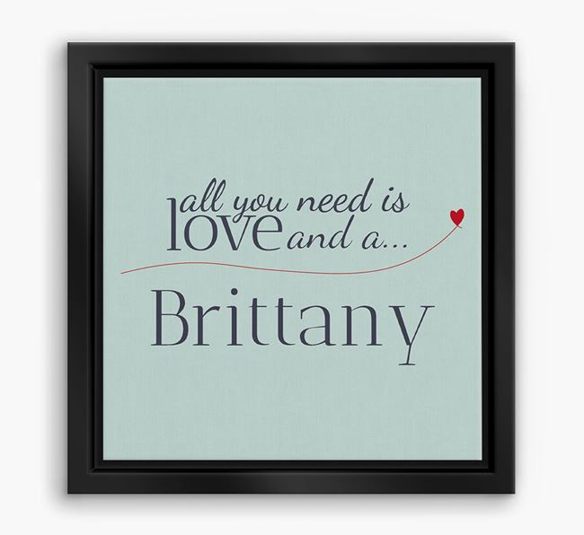 'All You Need is Love...' Brittany Spaniel Boxed Canvas Print
