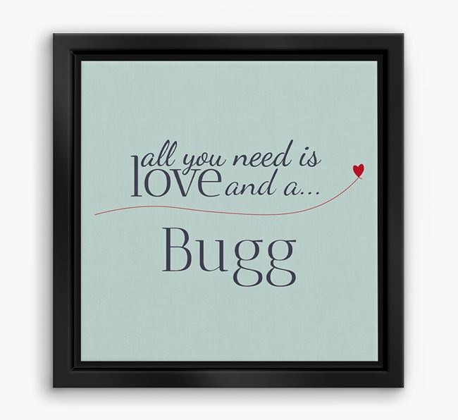 'All You Need is Love...' Bugg Boxed Canvas Print