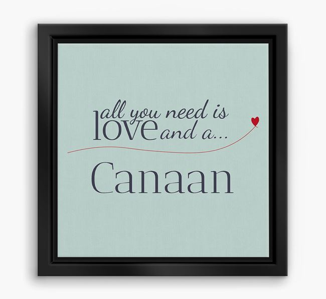 'All You Need is Love...' Canaan Boxed Canvas Print