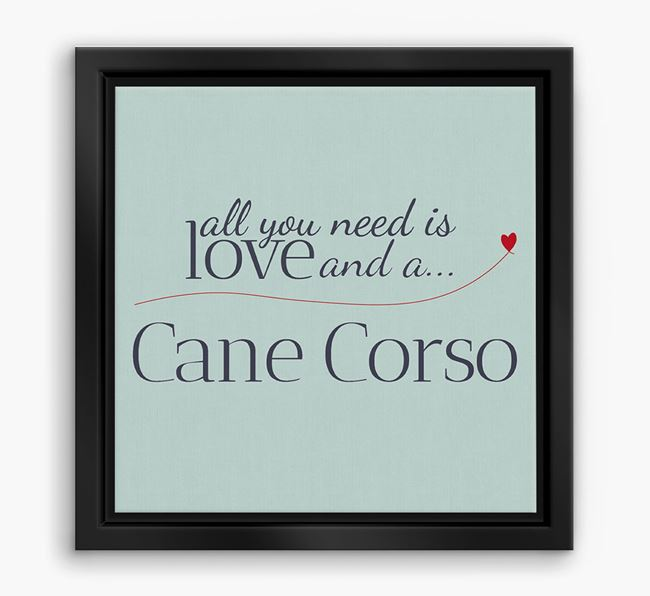 'All You Need is Love...' Cane Corso Boxed Canvas Print