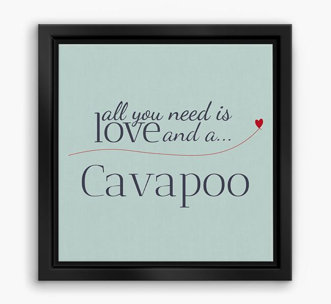 'All You Need is Love...' Cavapoo Boxed Canvas Print