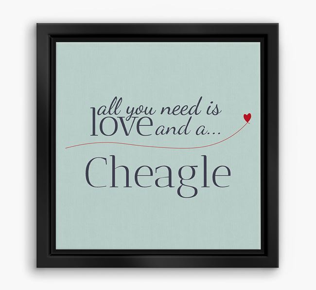 'All You Need is Love...' Cheagle Boxed Canvas Print
