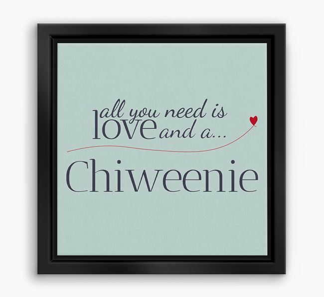 'All You Need is Love...' Chiweenie Boxed Canvas Print