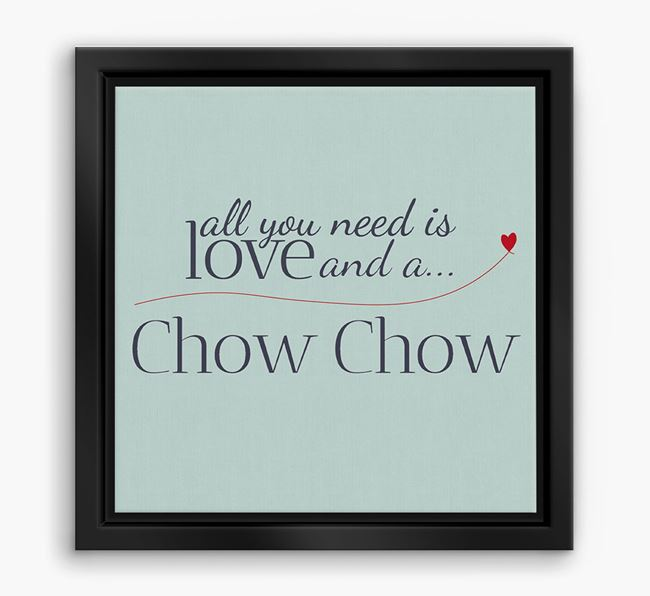 'All You Need is Love...' Chow Chow Boxed Canvas Print