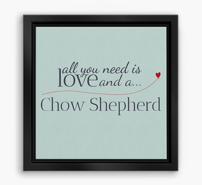 'All You Need is Love...' Chow Shepherd Boxed Canvas Print