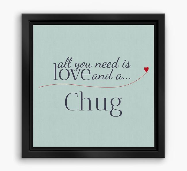 'All You Need is Love...' Chug Boxed Canvas Print