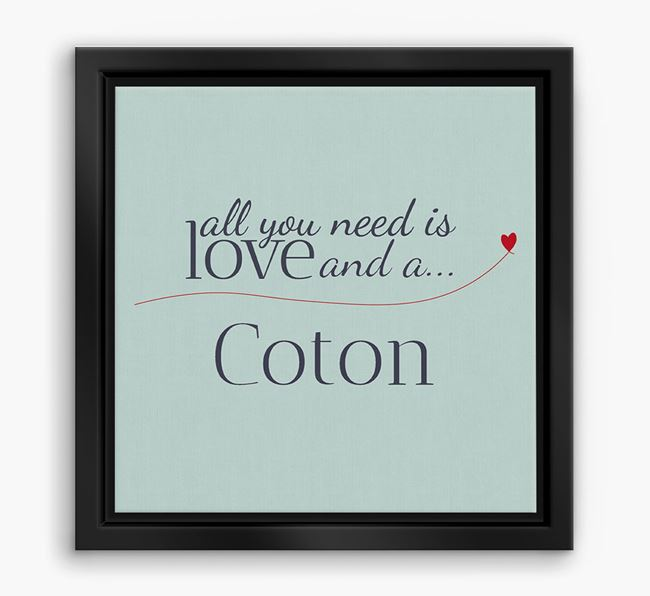 'All You Need is Love...' Coton De Tulear Boxed Canvas Print