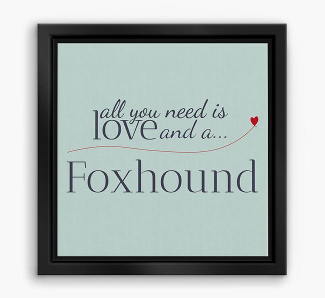 'All You Need is Love...' Foxhound Boxed Canvas Print
