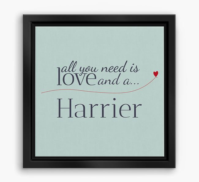 'All You Need is Love...' Harrier Boxed Canvas Print