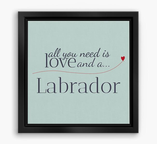 'All You Need is Love...' Labrador Boxed Canvas Print
