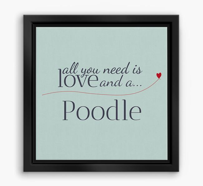 'All You Need is Love...' Poodle Boxed Canvas Print