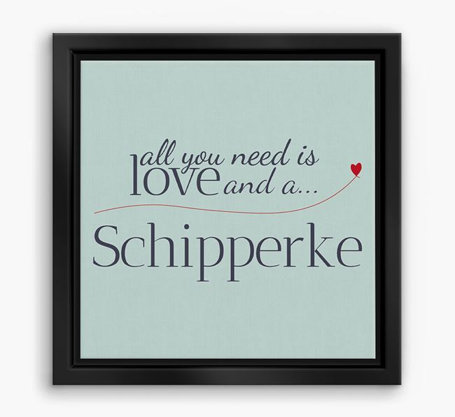 'All You Need is Love...' Schipperke Boxed Canvas Print
