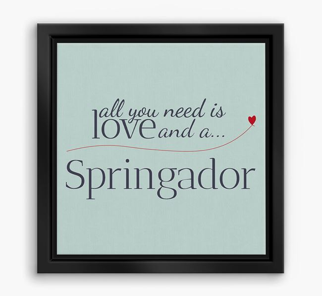 'All You Need is Love...' Springador Boxed Canvas Print