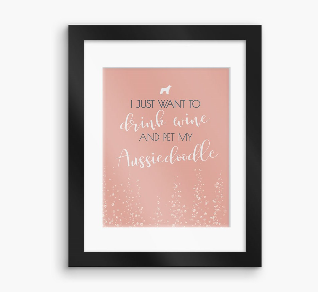 'I Just Want to Drink with my..' Aussiedoodle Framed Print - Black Frame