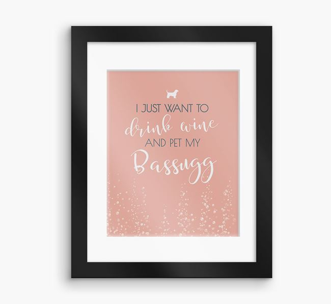 'I Just Want to Drink with my Bassugg'Framed Print