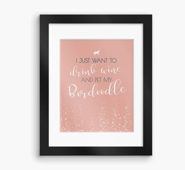 'I Just Want to Drink with my Bordoodle'Framed Print