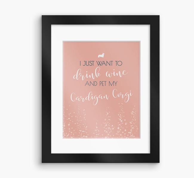 'I Just Want to Drink with my Cardigan Corgi'Framed Print