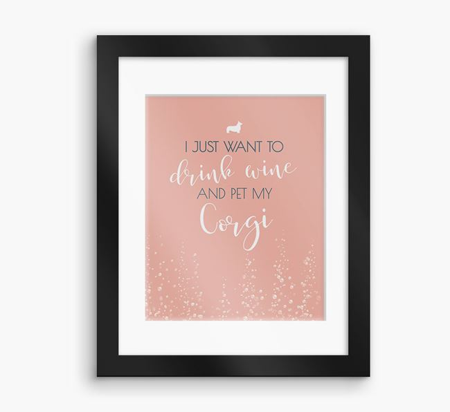 'I Just Want to Drink with my Corgi'Framed Print